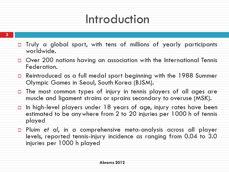 Introduction Truly a global sport, with tens of millions of yearly participants worldwide.