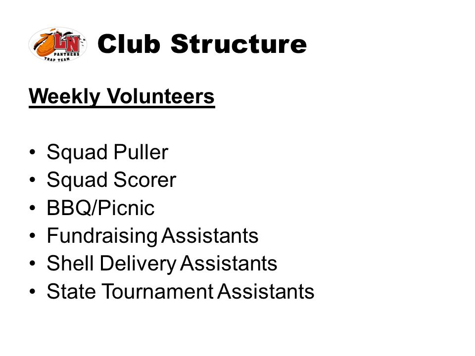 Club Structure Weekly Volunteers Squad Puller Squad Scorer BBQ/Picnic