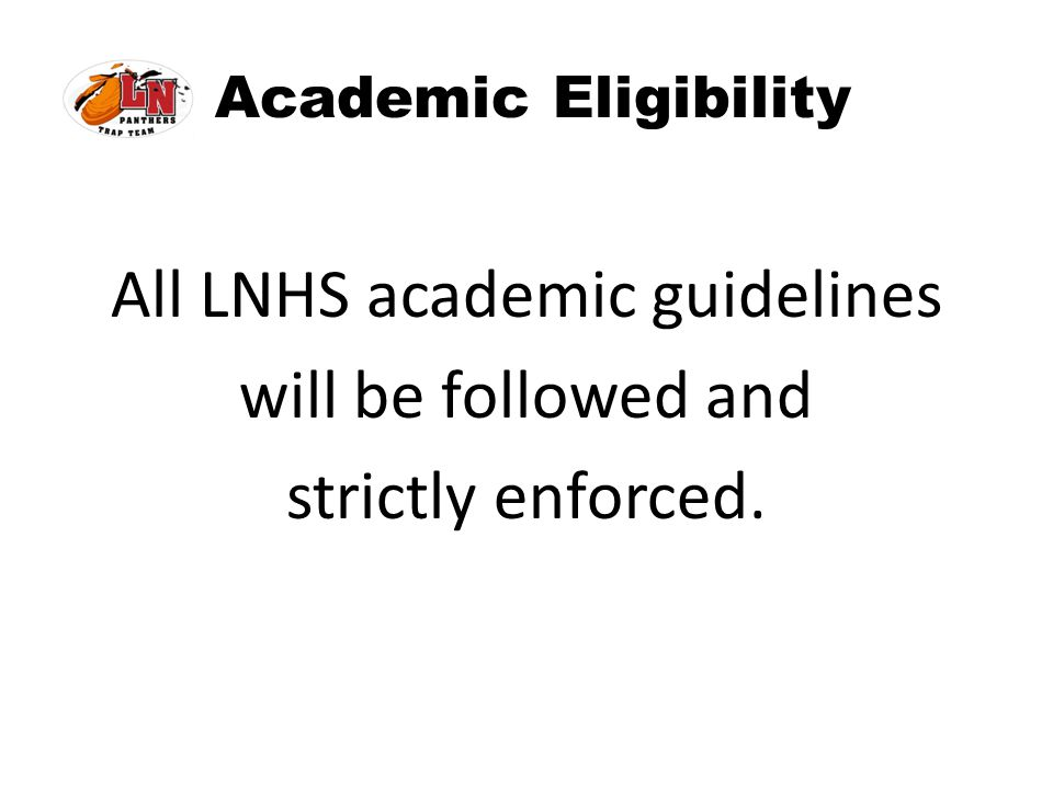 All LNHS academic guidelines will be followed and strictly enforced.