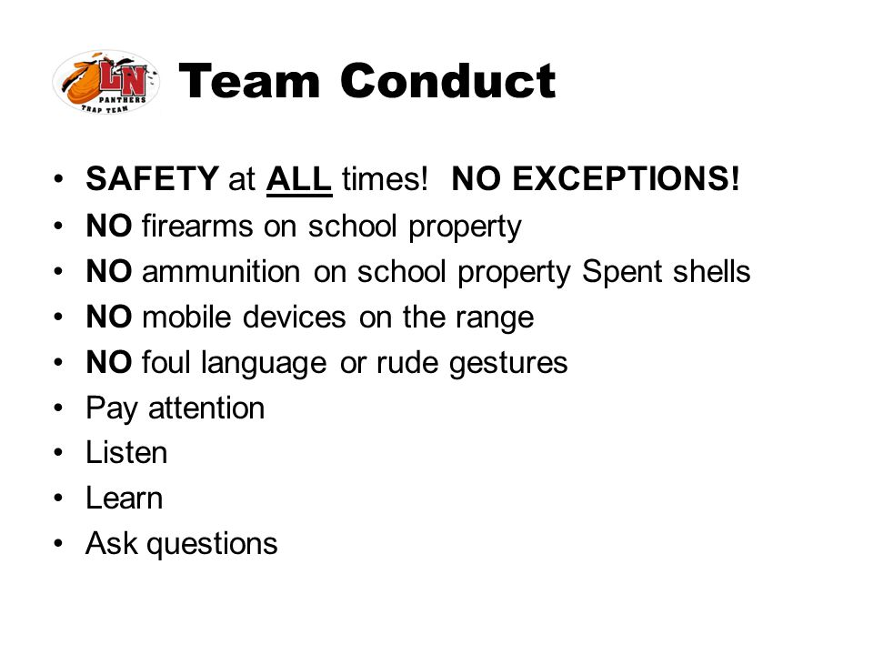 Team Conduct SAFETY at ALL times! NO EXCEPTIONS!