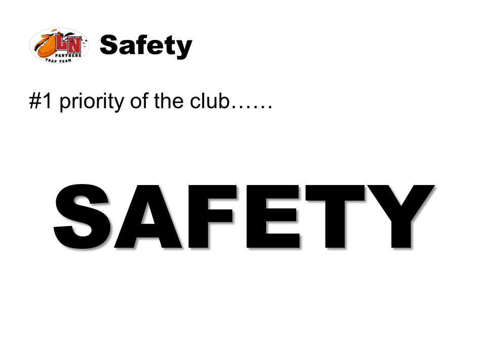 Safety #1 priority of the club…… SAFETY