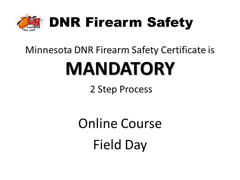 Minnesota DNR Firearm Safety Certificate is MANDATORY