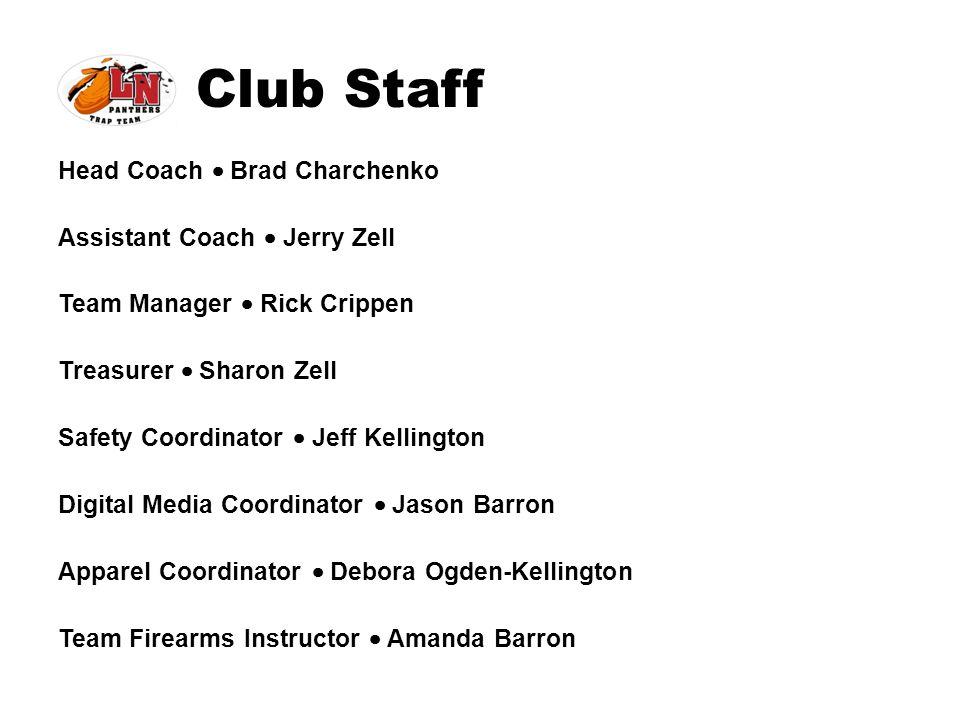 Club Staff Head Coach  Brad Charchenko Assistant Coach  Jerry Zell