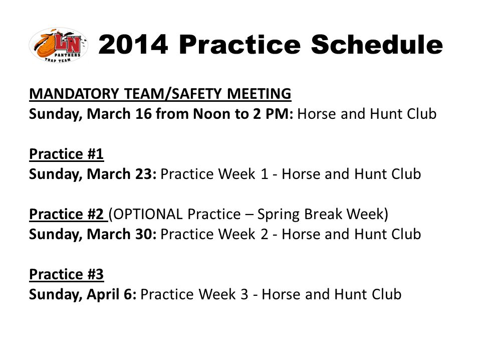 2014 Practice Schedule MANDATORY TEAM/SAFETY MEETING