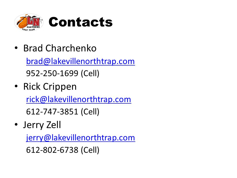 Contacts Brad Charchenko Rick Crippen Jerry Zell