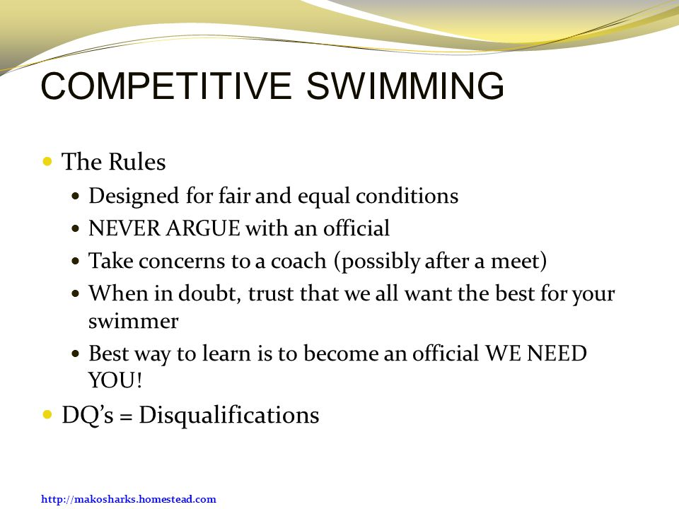 COMPETITIVE SWIMMING The Rules DQ's = Disqualifications