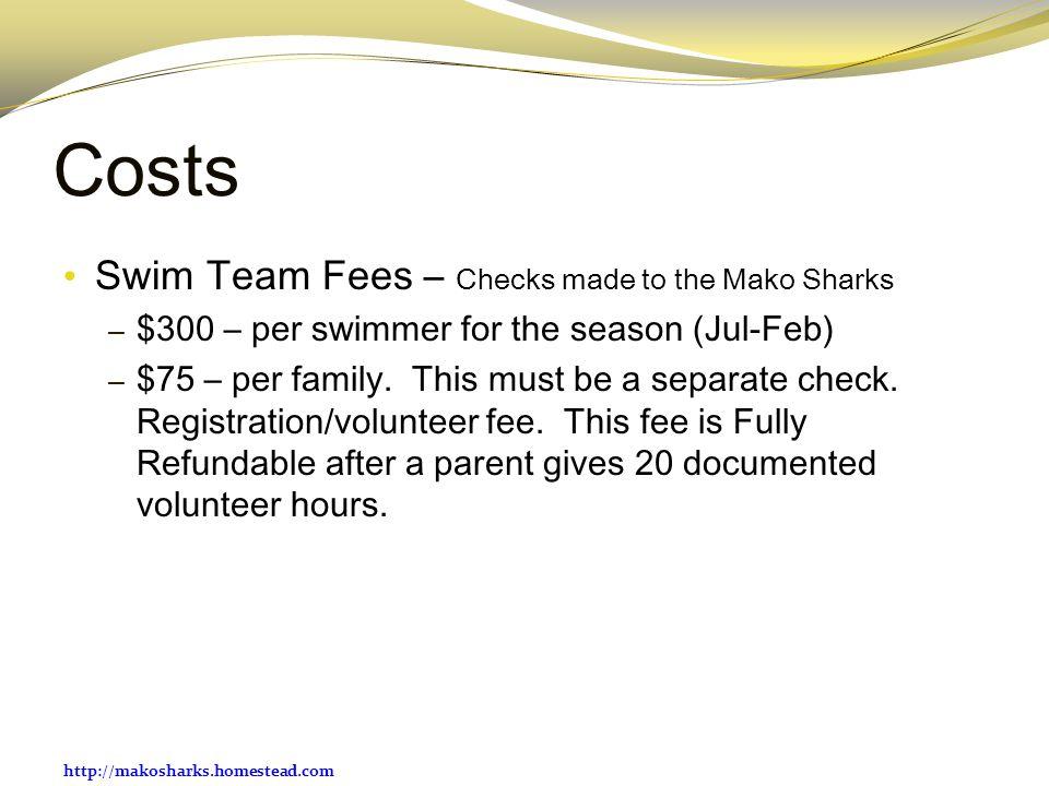 Costs Swim Team Fees – Checks made to the Mako Sharks