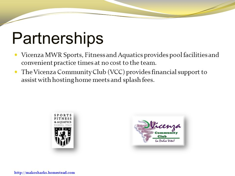 Partnerships Vicenza MWR Sports, Fitness and Aquatics provides pool facilities and convenient practice times at no cost to the team.
