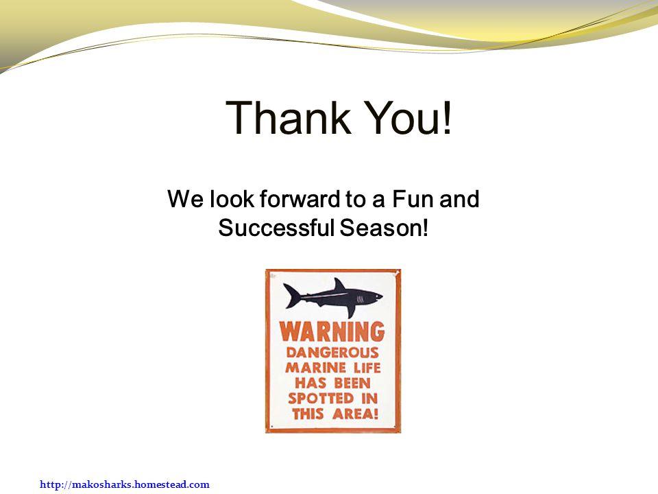 We look forward to a Fun and Successful Season!