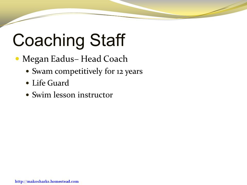 Coaching Staff Megan Eadus– Head Coach Swam competitively for 12 years