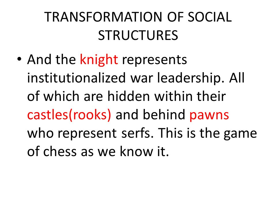 TRANSFORMATION OF SOCIAL STRUCTURES