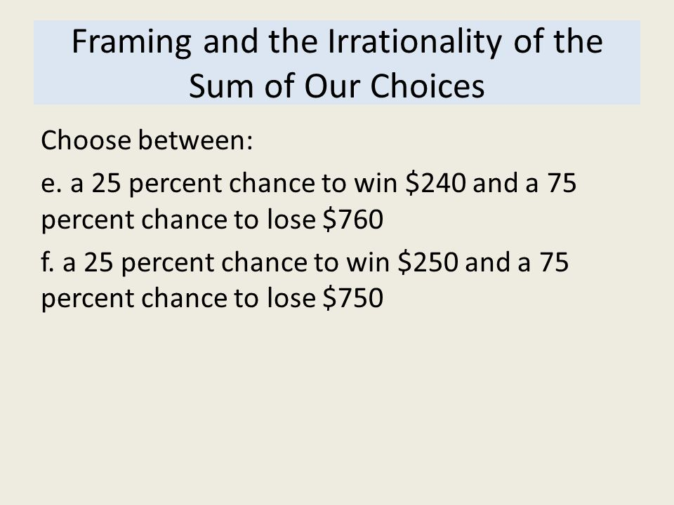 Framing and the Irrationality of the Sum of Our Choices