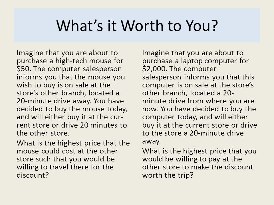 What's it Worth to You