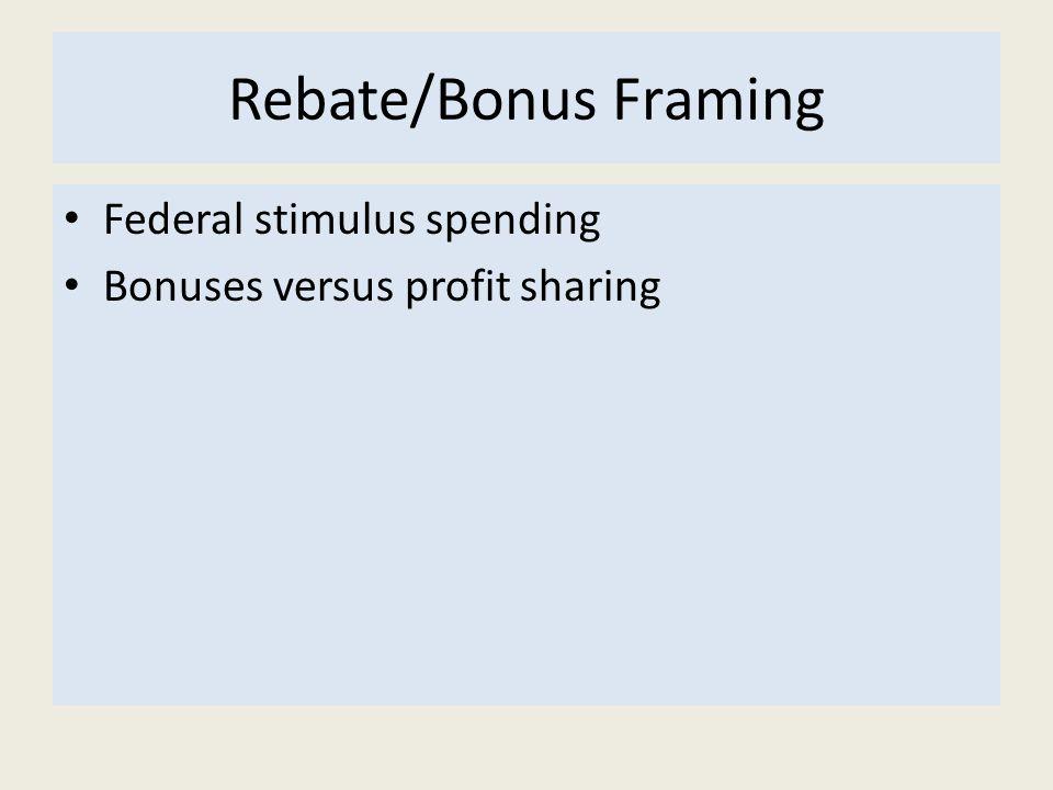 Rebate/Bonus Framing Federal stimulus spending