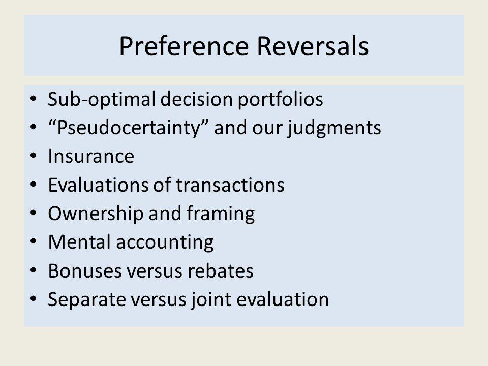 Preference Reversals Sub-optimal decision portfolios