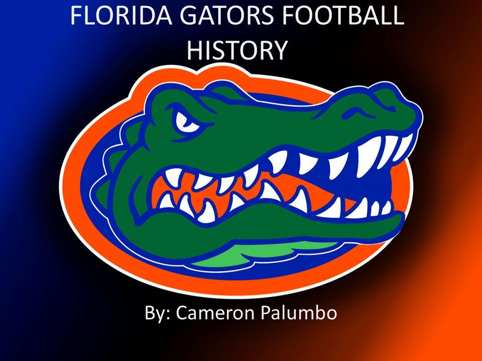 FLORIDA GATORS FOOTBALL HISTORY
