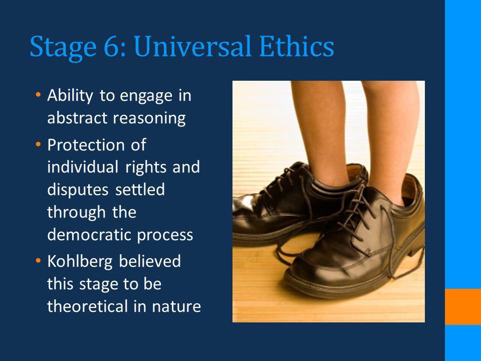 Stage 6: Universal Ethics