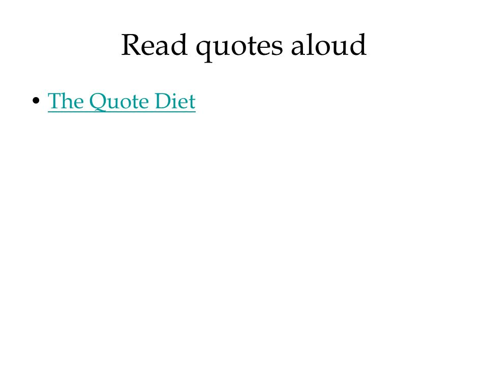 Read quotes aloud The Quote Diet