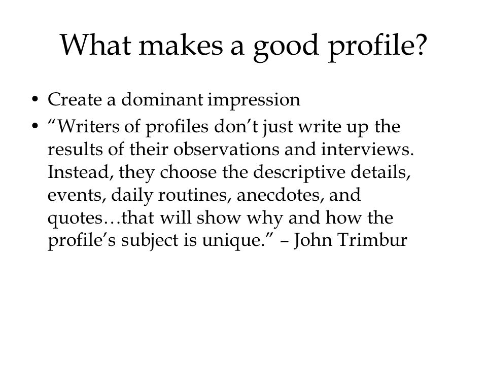 What makes a good profile