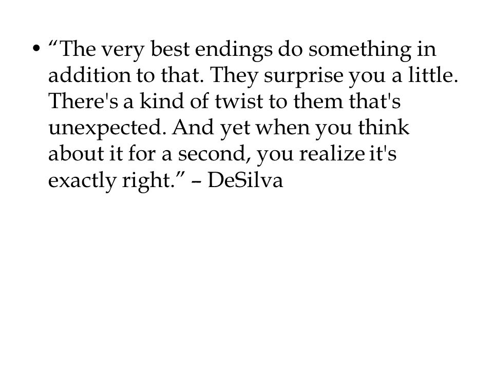 The very best endings do something in addition to that