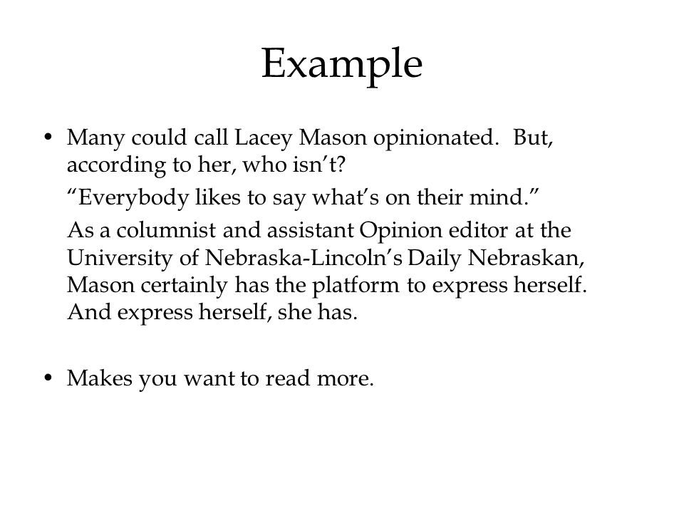 Example Many could call Lacey Mason opinionated. But, according to her, who isn't Everybody likes to say what's on their mind.