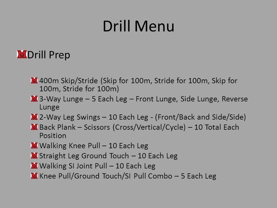 Drill Menu Drill Prep. 400m Skip/Stride (Skip for 100m, Stride for 100m, Skip for 100m, Stride for 100m)