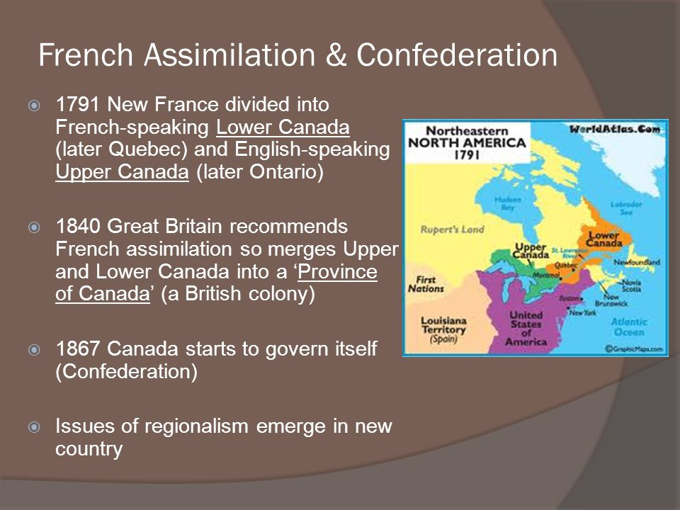 French Assimilation & Confederation