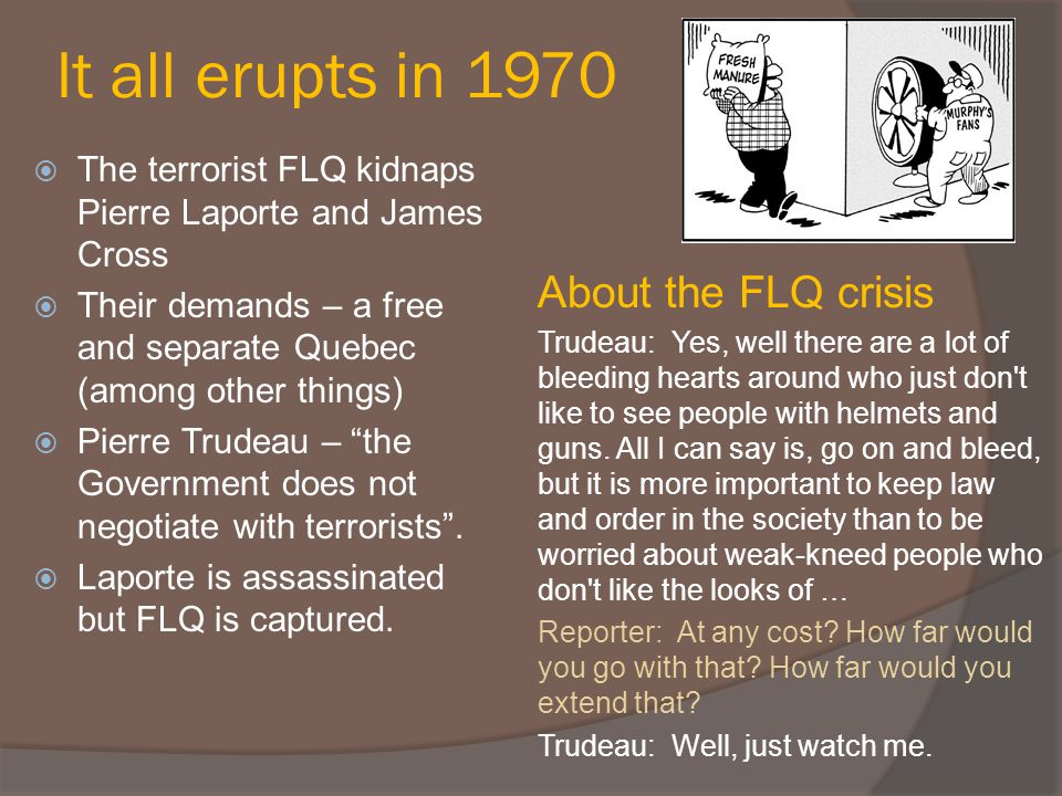 It all erupts in 1970 About the FLQ crisis