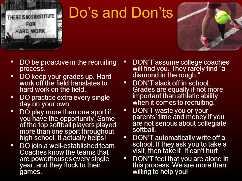 Do's and Don'ts DO be proactive in the recruiting process.