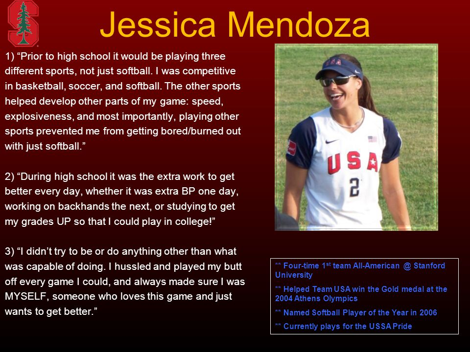 Jessica Mendoza 1) Prior to high school it would be playing three