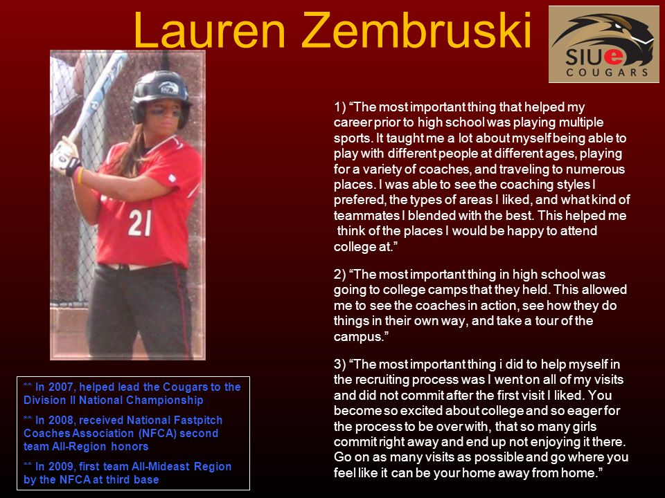 Lauren Zembruski 1) The most important thing that helped my