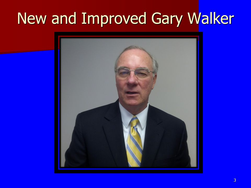 New and Improved Gary Walker