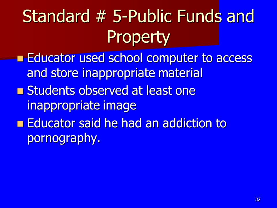 Standard # 5-Public Funds and Property