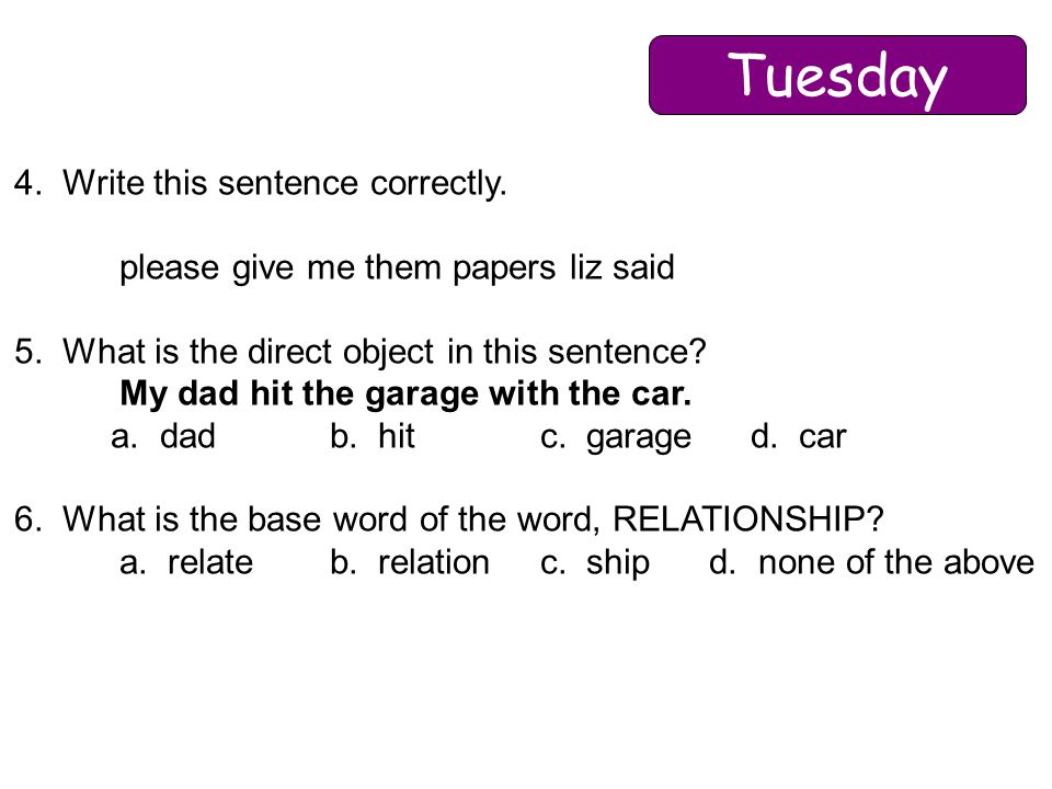 Tuesday 4. Write this sentence correctly.