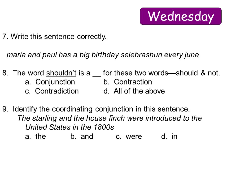 Wednesday 7. Write this sentence correctly.