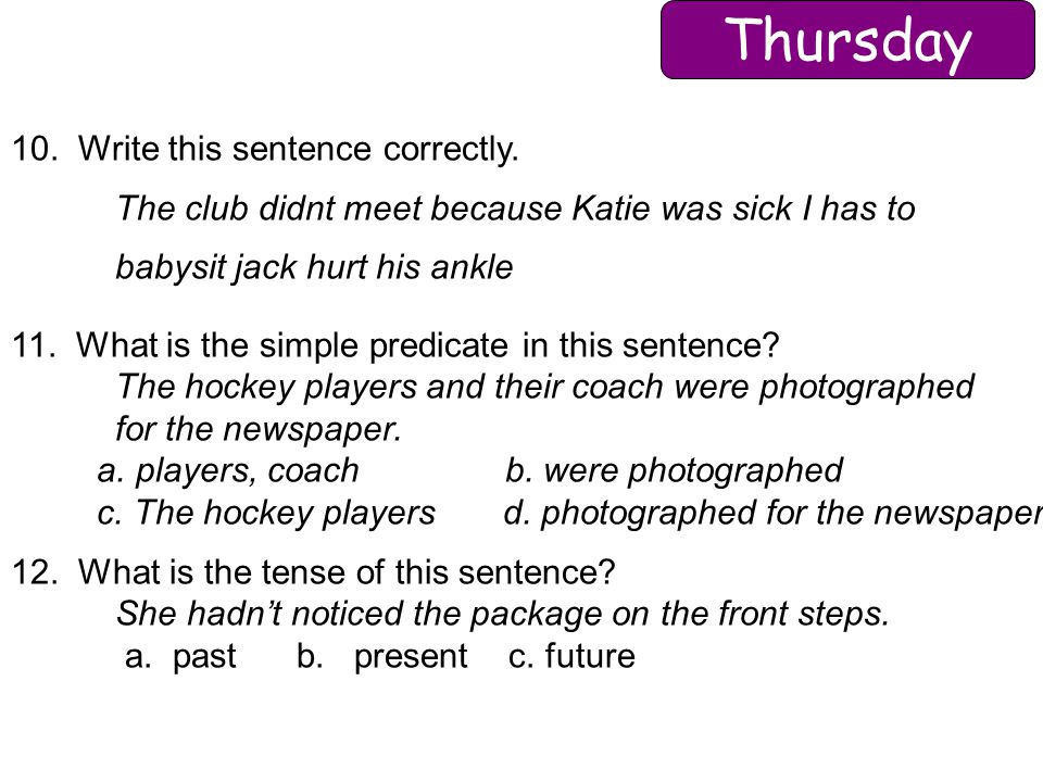Thursday 10. Write this sentence correctly.
