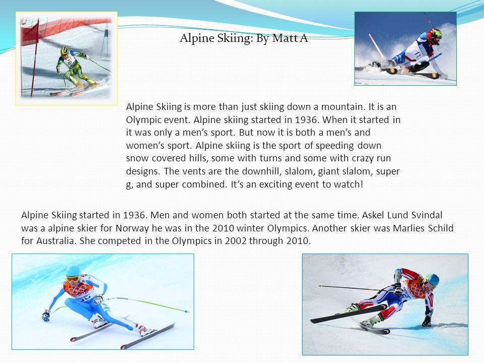 Alpine Skiing: By Matt A