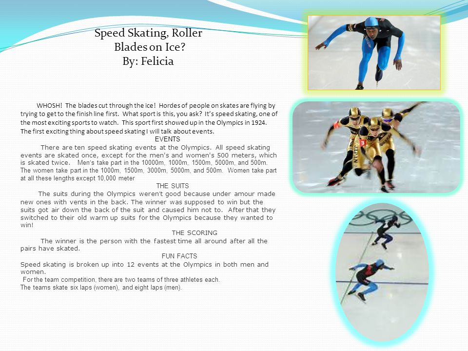 Speed Skating, Roller Blades on Ice By: Felicia