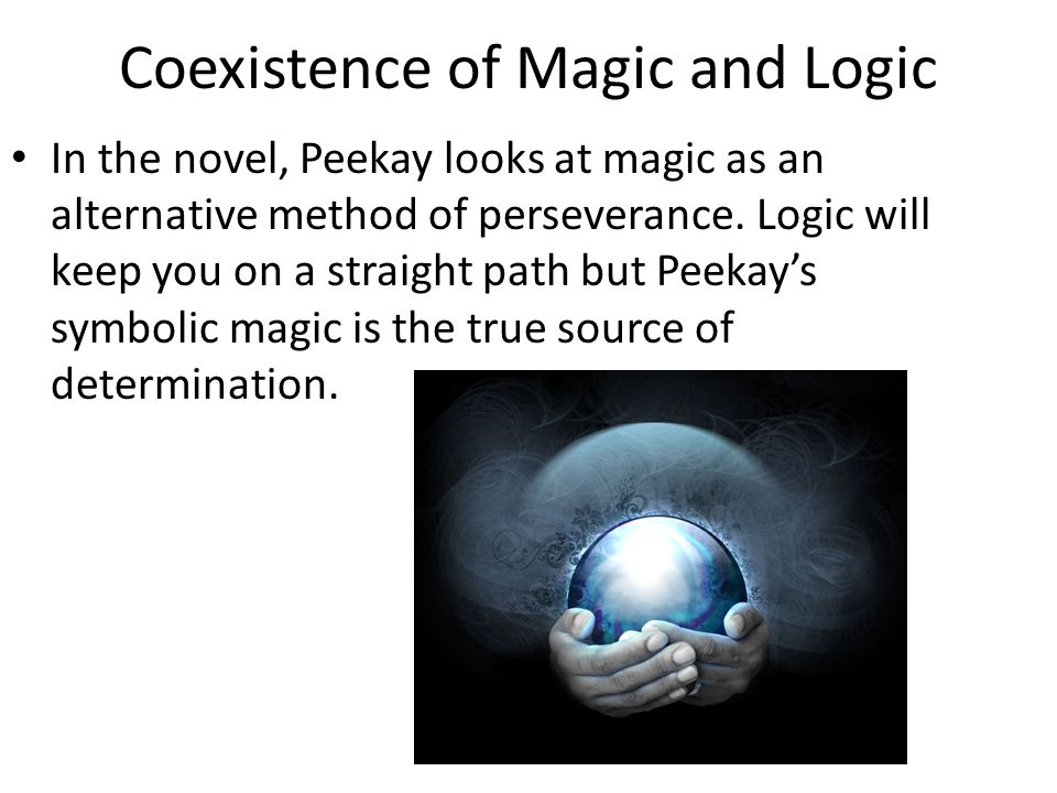 Coexistence of Magic and Logic