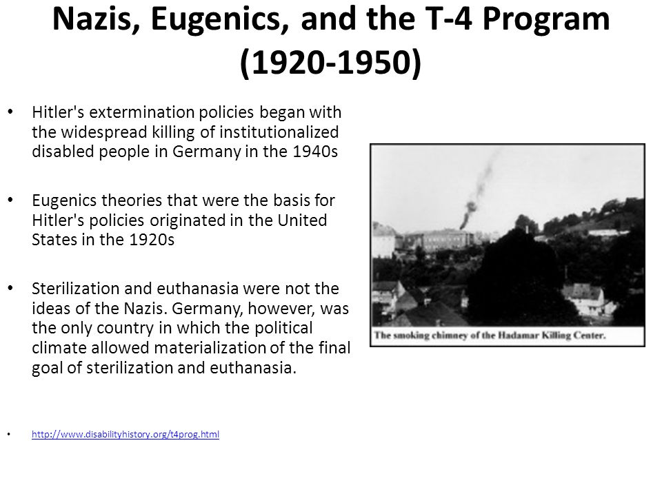 Nazis, Eugenics, and the T-4 Program ( )