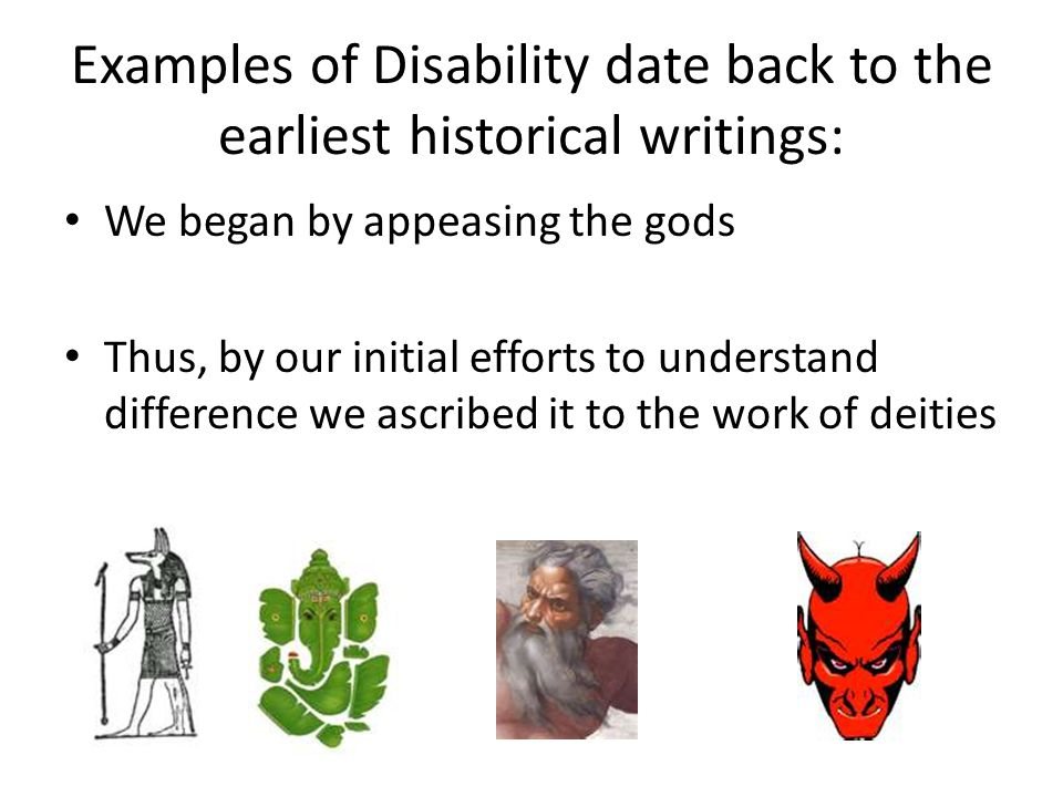Examples of Disability date back to the earliest historical writings: