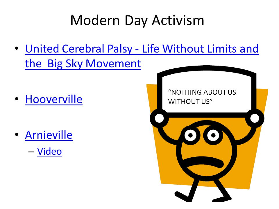 Modern Day Activism United Cerebral Palsy - Life Without Limits and the Big Sky Movement. Hooverville.