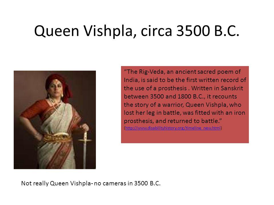 Queen Vishpla, circa 3500 B.C.