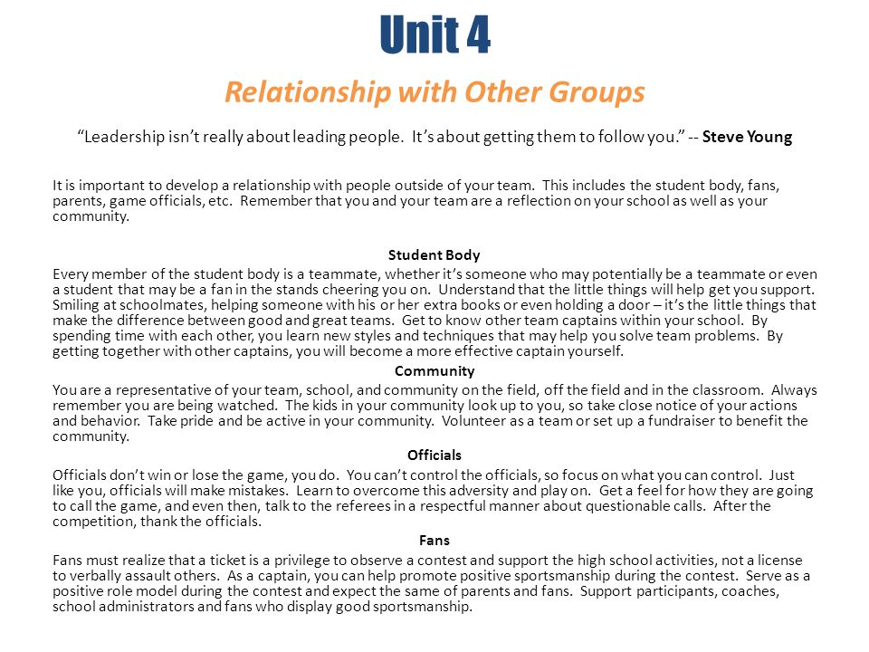Unit 4 Relationship with Other Groups Leadership isn't really about leading people. It's about getting them to follow you. -- Steve Young