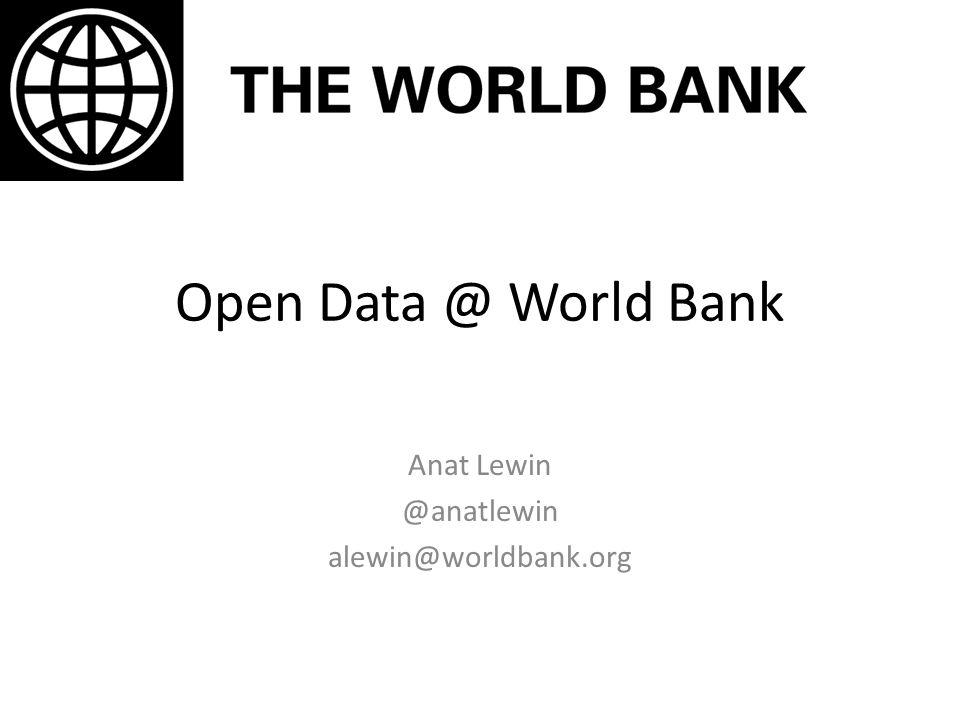 Anat Lewin @anatlewin alewin@worldbank.org