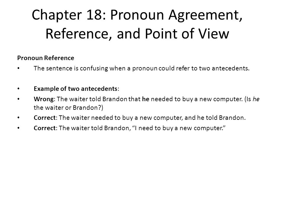 Chapter 18: Pronoun Agreement, Reference, and Point of View