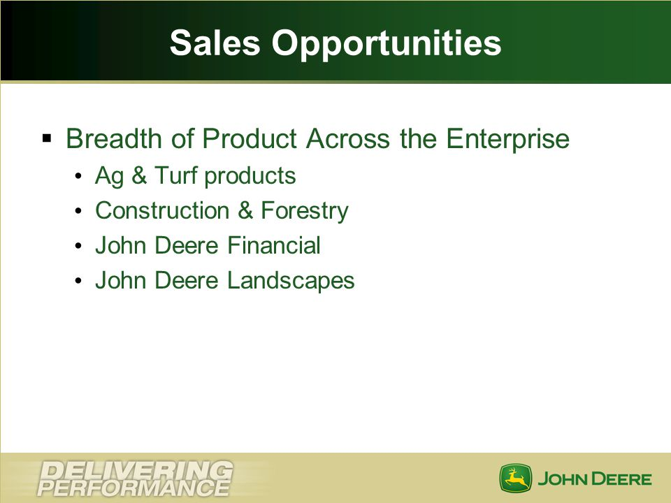 Sales Opportunities Breadth of Product Across the Enterprise
