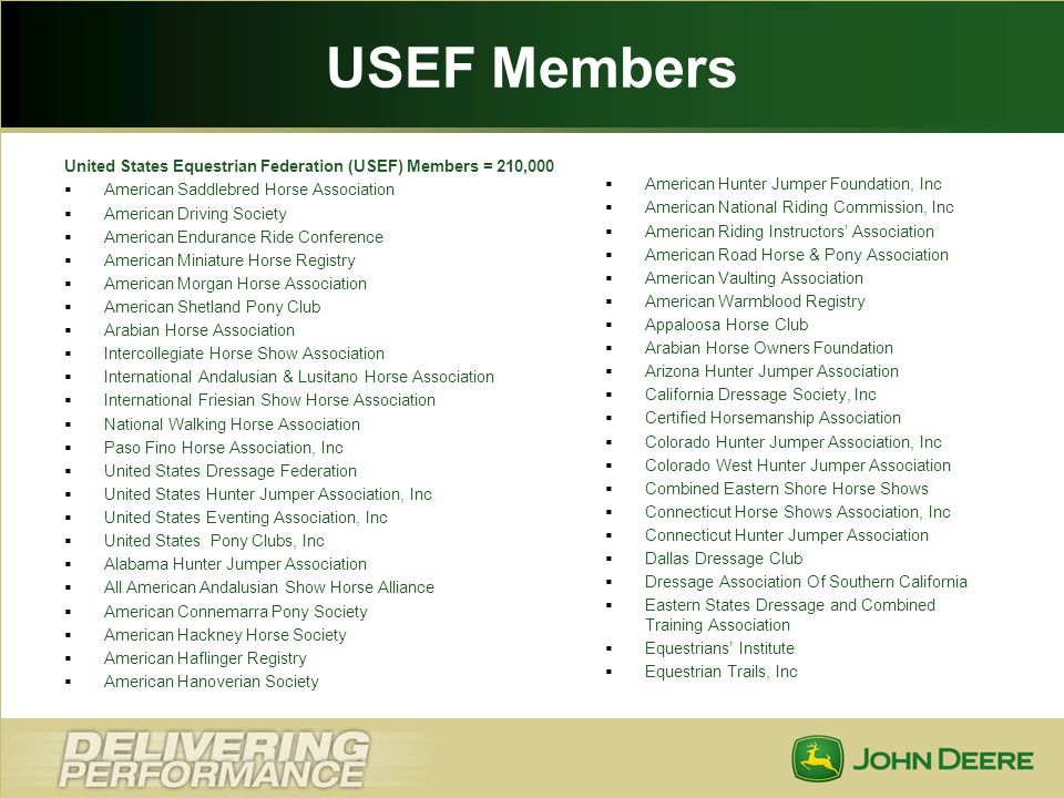USEF Members United States Equestrian Federation (USEF) Members = 210,000. American Saddlebred Horse Association.