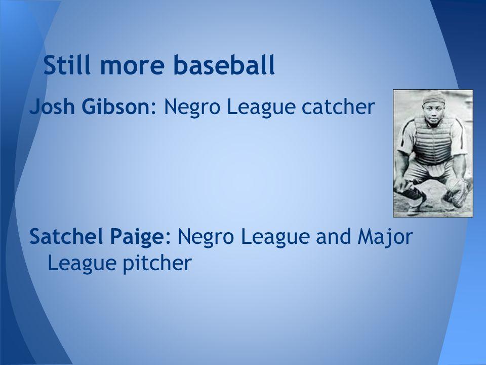 Still more baseball Josh Gibson: Negro League catcher