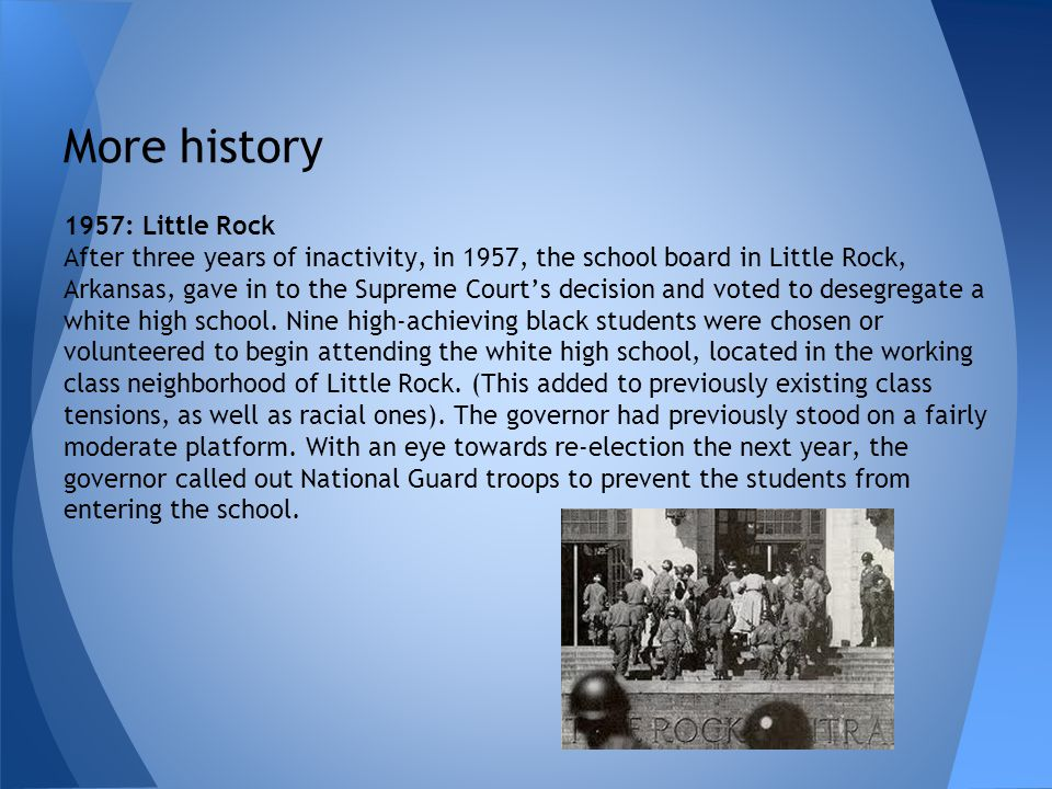 More history 1957: Little Rock